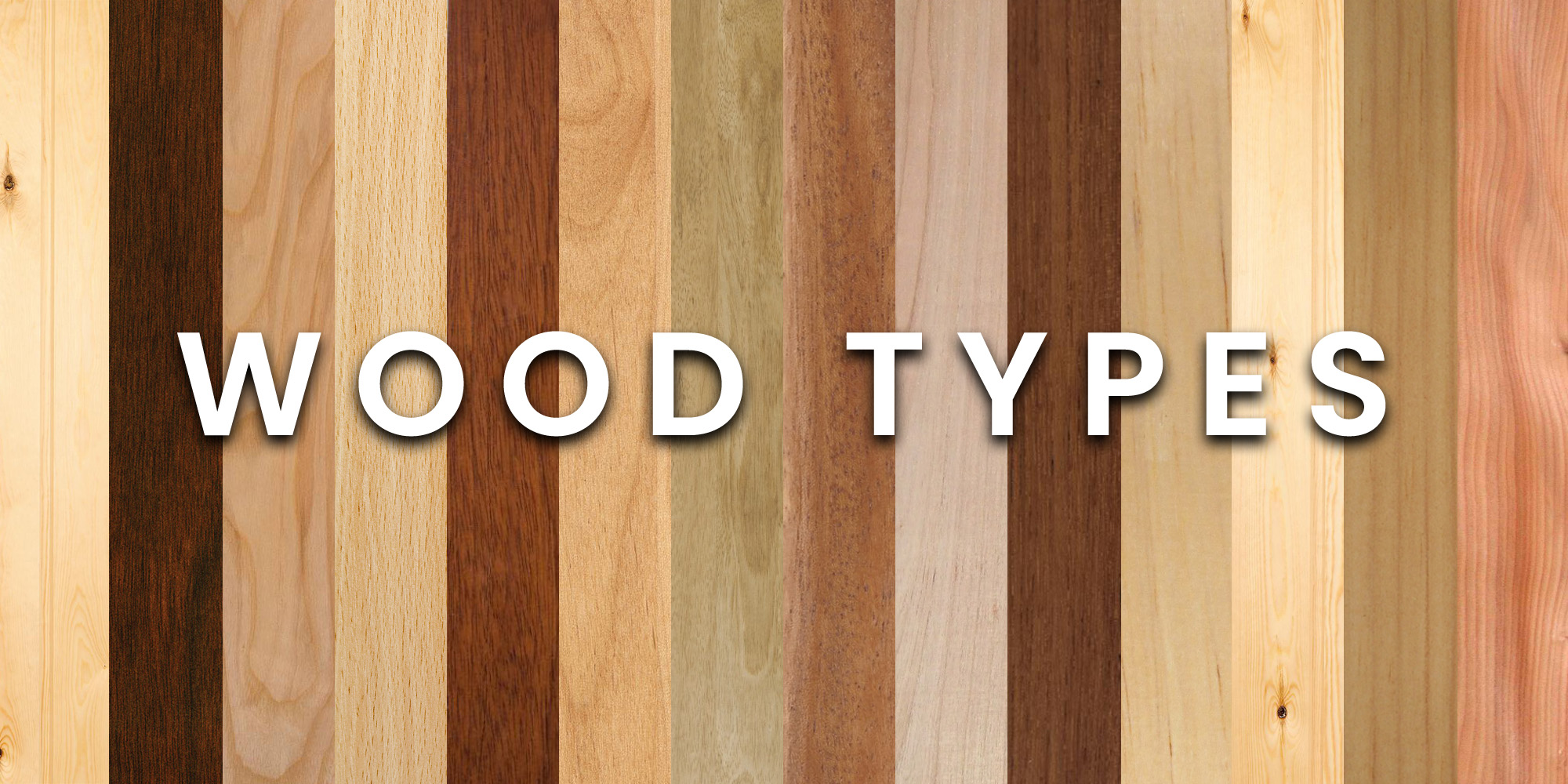 A Guide To Wood Types