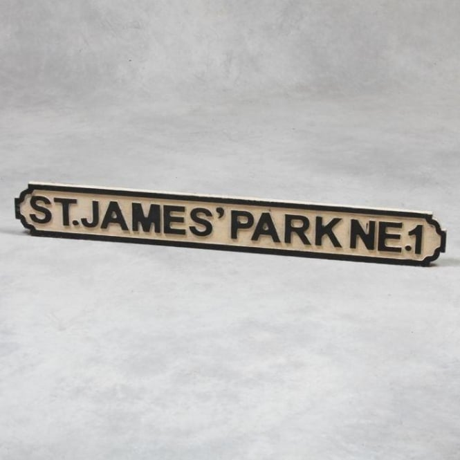 "Wooden ""St. James' Park NE1"" Road Sign"